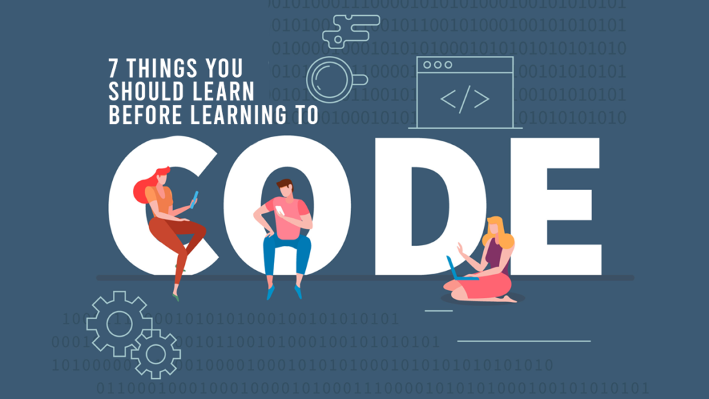 7 Things You Should Learn Before Learning to Code