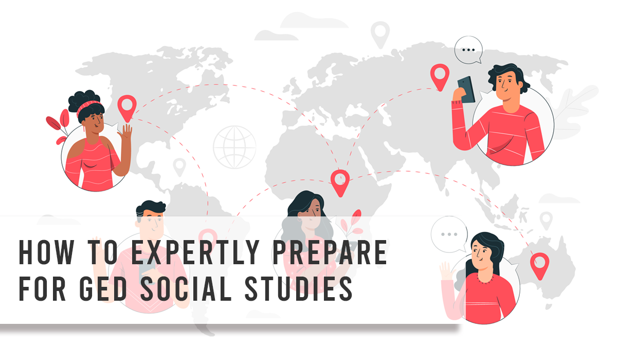 How to Expertly Prepare for GED Social Studies
