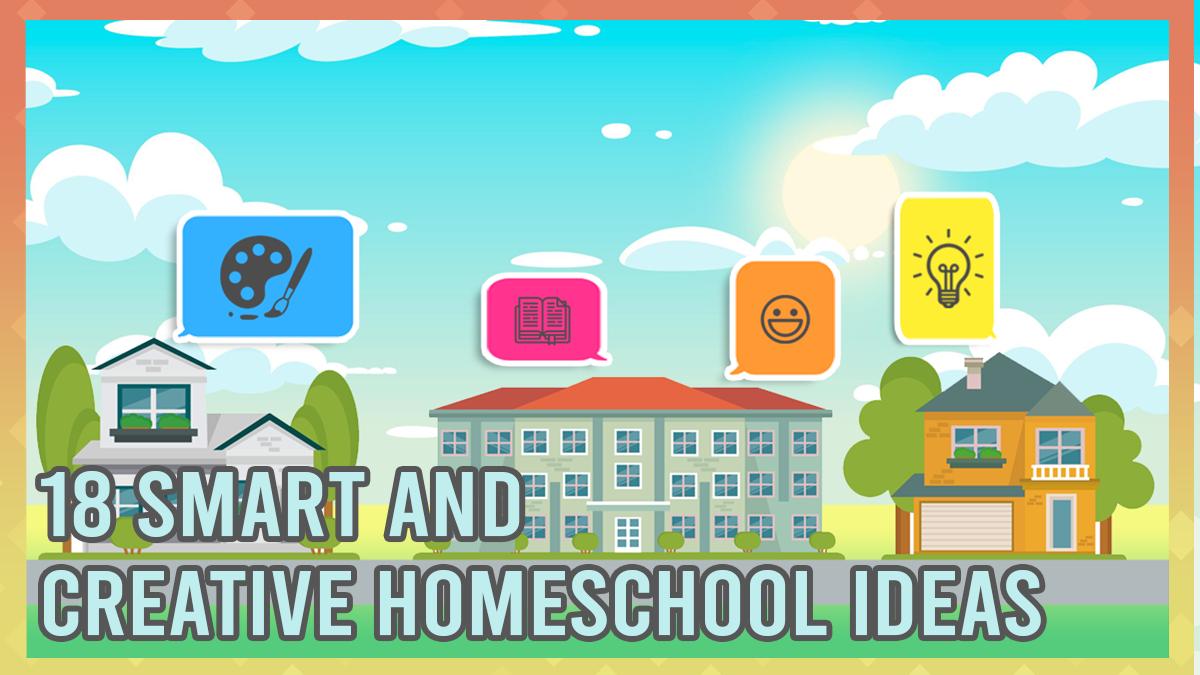 Smart and Creative Homeschool Ideas